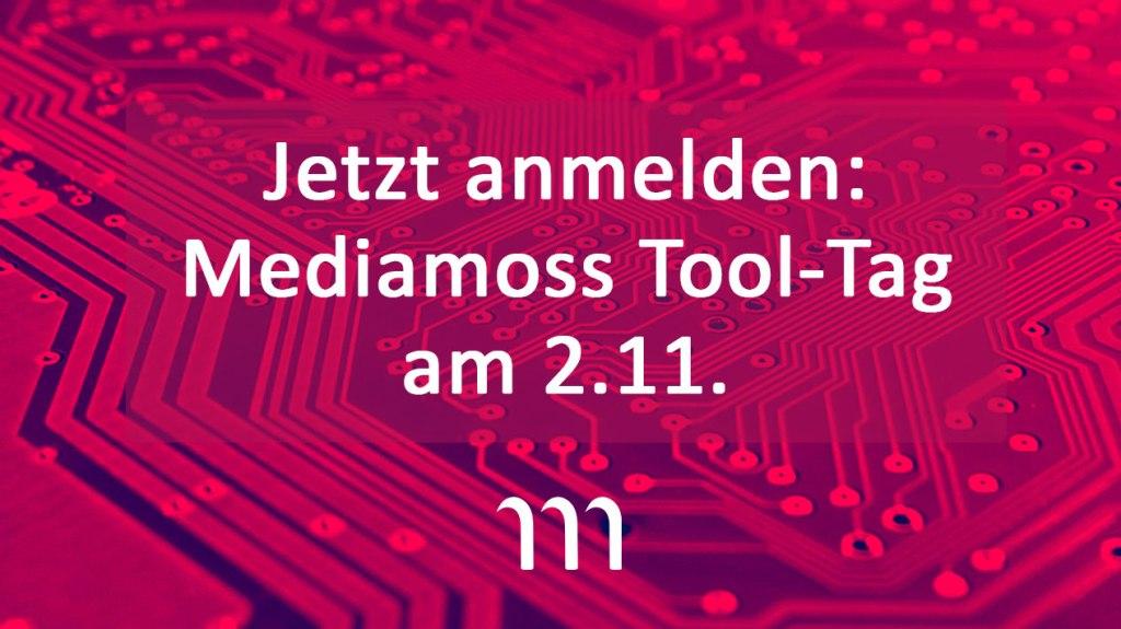 Jetzt anmelden zum Mediamoss Tool-Tag am 2. November.